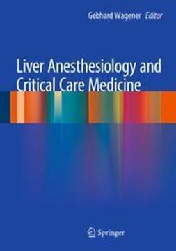 Wagener, Gebhard - Liver Anesthesiology and Critical Care Medicine, e-kirja