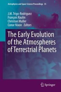 Trigo-Rodriguez, J.M. - The Early Evolution of the Atmospheres of Terrestrial Planets, e-bok