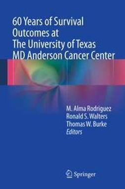 Rodriguez, M. Alma - 60 Years of Survival Outcomes at The University of Texas MD Anderson Cancer Center, ebook