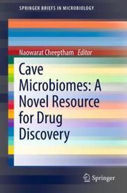 Cheeptham, Naowarat - Cave Microbiomes: A Novel Resource for Drug Discovery, ebook