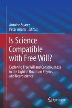 Suarez, Antoine - Is Science Compatible with Free Will?, ebook