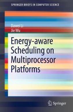 Li, Dawei - Energy-aware Scheduling on Multiprocessor Platforms, ebook
