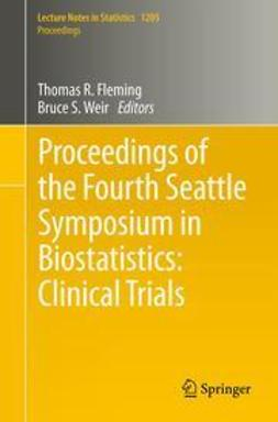 Fleming, Thomas R. - Proceedings of the Fourth Seattle Symposium in Biostatistics: Clinical Trials, e-kirja