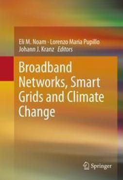 Noam, Eli M. - Broadband Networks, Smart Grids and Climate Change, ebook