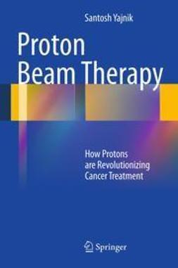Yajnik, Santosh - Proton Beam Therapy, ebook