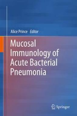 Prince, Alice - Mucosal Immunology of Acute Bacterial Pneumonia, ebook