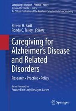 Zarit, Steven H. - Caregiving for Alzheimer's Disease and Related Disorders, ebook