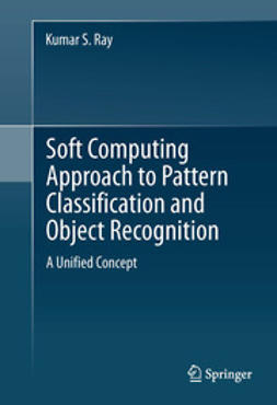 Ray, Kumar S. - Soft Computing Approach to Pattern Classification and Object Recognition, ebook
