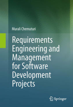 Chemuturi, Murali - Requirements Engineering and Management for Software Development Projects, ebook