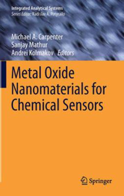 Carpenter, Michael A. - Metal Oxide Nanomaterials for Chemical Sensors, e-kirja