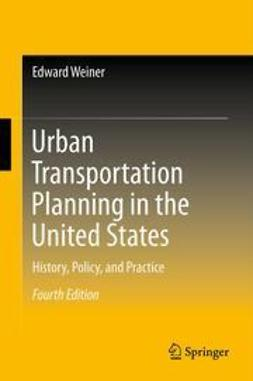 Weiner, Edward - Urban Transportation Planning in the United States, ebook