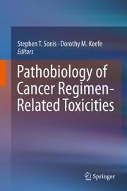 Sonis, Stephen T. - Pathobiology of Cancer Regimen-Related Toxicities, e-bok