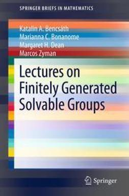 Bencsath, Katalin A. - Lectures on Finitely Generated Solvable Groups, ebook