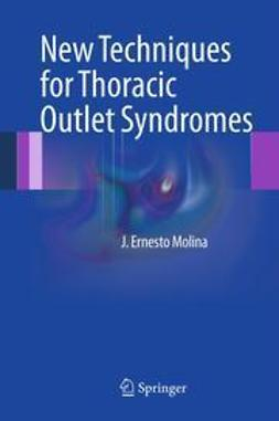 Molina, J. Ernesto - New Techniques for Thoracic Outlet Syndromes, e-bok