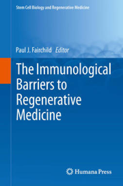 Fairchild, Paul J. - The Immunological Barriers to Regenerative Medicine, e-bok