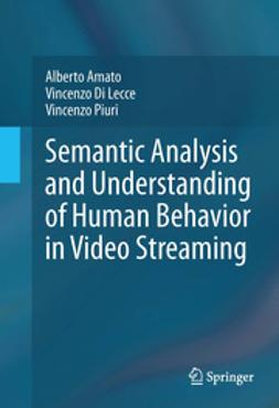 Amato, Alberto - Semantic Analysis and Understanding of Human Behavior in Video Streaming, ebook