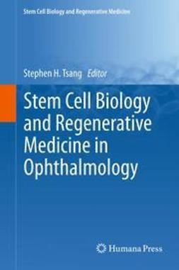 Tsang, Stephen H. - Stem Cell Biology and Regenerative Medicine in Ophthalmology, ebook