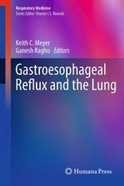 Meyer, Keith C. - Gastroesophageal Reflux and the Lung, e-bok