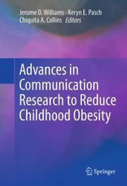 Williams, Jerome D. - Advances in Communication Research to Reduce Childhood Obesity, ebook