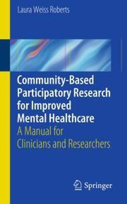 Roberts, Laura Weiss - Community-Based Participatory Research  for Improved Mental Healthcare, ebook