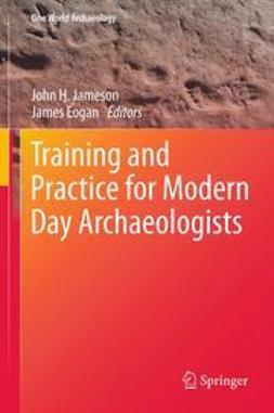 Jameson, John H. - Training and Practice for Modern Day Archaeologists, ebook
