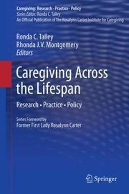 Talley, Ronda C. - Caregiving Across the Lifespan, ebook