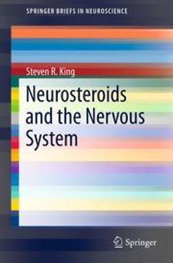 King, Steven R. - Neurosteroids and the Nervous System, ebook