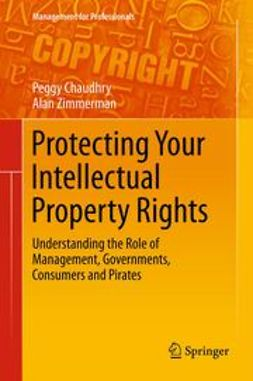 Chaudhry, Peggy - Protecting Your Intellectual Property Rights, ebook