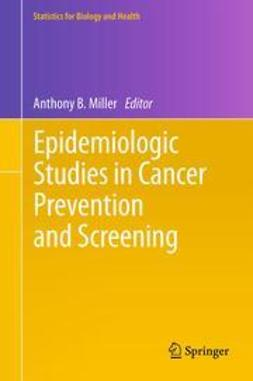 Miller, Anthony B. - Epidemiologic Studies  in Cancer Prevention and Screening, ebook