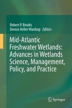Brooks, Robert P. - Mid-Atlantic Freshwater Wetlands: Advances in Wetlands Science, Management, Policy, and Practice, ebook