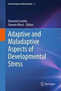 Laviola, Giovanni - Adaptive and Maladaptive Aspects of Developmental Stress, ebook