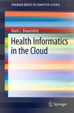 Braunstein, Mark L. - Health Informatics in the Cloud, e-bok