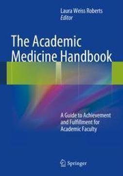 Roberts, Laura Weiss - The Academic Medicine Handbook, e-bok