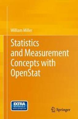 Miller, William - Statistics and Measurement Concepts with OpenStat, ebook