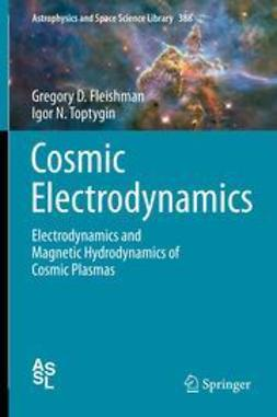Fleishman, Gregory D. - Cosmic Electrodynamics, ebook