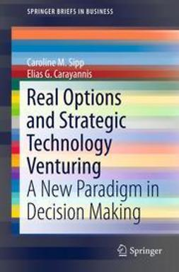 Sipp, Caroline M. - Real Options and Strategic Technology Venturing, ebook