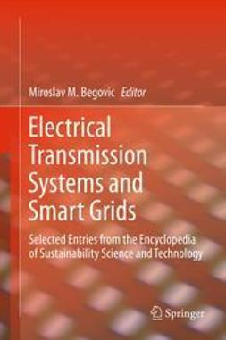 Begovic, Miroslav M. - Electrical Transmission Systems and Smart Grids, ebook