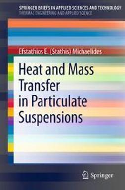 Michaelides, Efstathios E (Stathis) - Heat and Mass Transfer in Particulate Suspensions, ebook