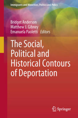 Anderson, Bridget - The Social, Political and Historical Contours of Deportation, e-bok