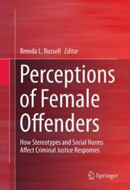 Russell, Brenda L. - Perceptions of Female Offenders, e-bok