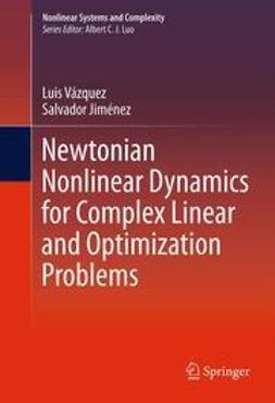 Vázquez, Luis - Newtonian Nonlinear Dynamics for Complex Linear and Optimization Problems, ebook