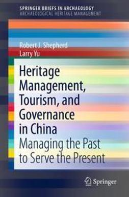 Shepherd, Robert J. - Heritage Management, Tourism, and Governance in China, ebook
