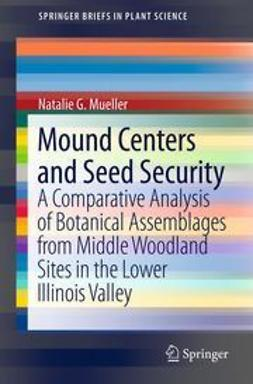 Mueller, Natalie G. - Mound Centers and Seed Security, e-kirja