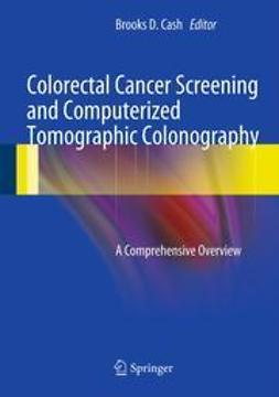 Cash, Brooks D. - Colorectal Cancer Screening and Computerized Tomographic Colonography, ebook
