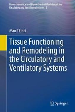 Thiriet, Marc - Tissue Functioning and Remodeling in the Circulatory and Ventilatory Systems, e-bok