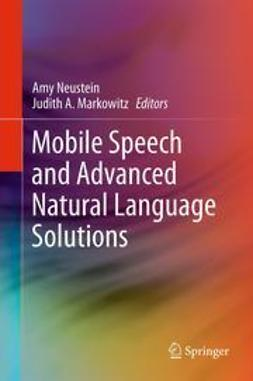 Neustein, Amy - Mobile Speech and Advanced Natural Language Solutions, ebook