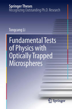 Li, Tongcang - Fundamental Tests of Physics with Optically Trapped Microspheres, ebook