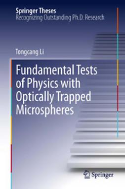 Li, Tongcang - Fundamental Tests of Physics with Optically Trapped Microspheres, e-bok