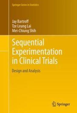 Bartroff, Jay - Sequential Experimentation in Clinical Trials, ebook