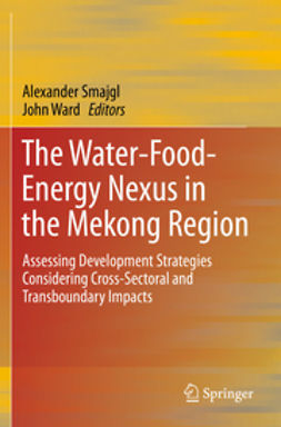 Smajgl, Alexander - The Water-Food-Energy Nexus in the Mekong Region, ebook